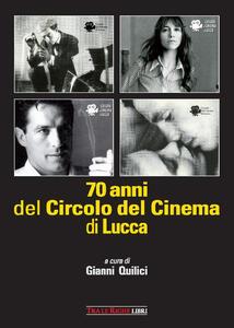 70 anni del Circolo del Cinema di Lucca. 1948-2018 - copertina