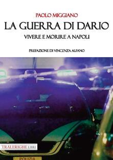 La guerra di Dario. Vivere e morire a Napoli - Paolo Miggiano - copertina