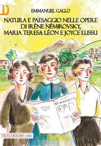 Natura e paesaggio nelle opere di Irène Némirovsky, Maria Teresa Léon e Joyce Lussu - Emmanuel Gallo - copertina