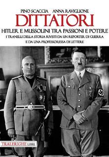 Letterarioprimopiano.it Dittatori. Hitler e Mussolini tra passioni e potere. I tranelli della storia rivisti da un reporter di guerra e da una professoressa di lettere Image