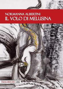 Il volo di Melusina - Normanna Albertini - copertina