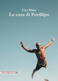 La casa di Posillipo - Ciro Pinto - copertina