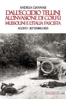 Parcoarenas.it Dall'eccidio Tellini all'invasione di Corfù. Mussolini e l'Italia fascista. Agosto-settembre 1923 Image
