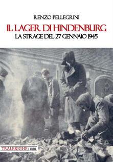 Listadelpopolo.it Il lager di Hindenburg. La strage del 27 gennaio 1945 Image