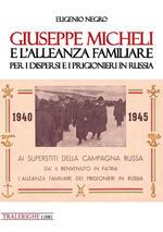 Giuseppe Micheli e l'Alleanza Familiare per i dispersi e i prigionieri in Russia