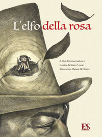 L L elfo della rosa. Una storia di Hans Christian Andersen. Ediz. illustrata - Del Gatto Miriana Vescio Marco - wuz.it