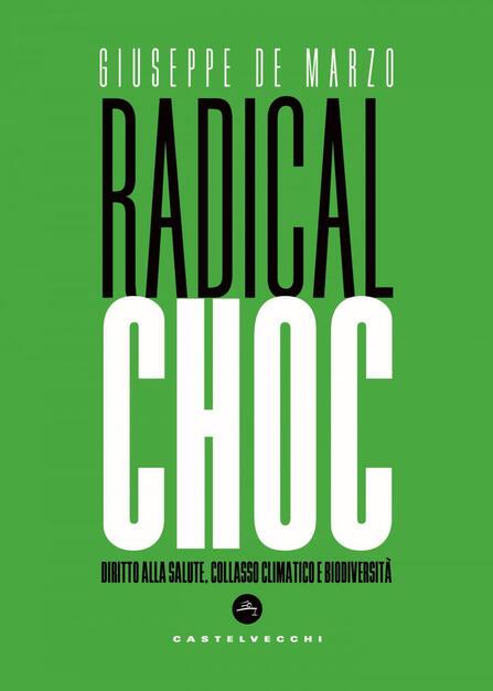 Radical Choc Diritto Alla Salute Collasso Climatico E Biodiversita De Marzo Giuseppe Ebook Epub Con Light Drm Ibs