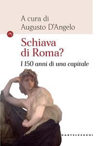 Libro Schiava di Roma? I 150 anni di una capitale