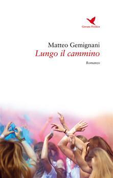 Lungo il cammino - Matteo Gemignani - ebook
