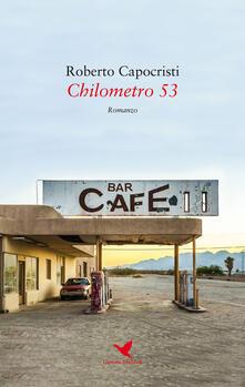 Chilometro 53 - Roberto Capocristi - copertina