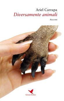 Diversamente animali - Ariel Carrapa - ebook