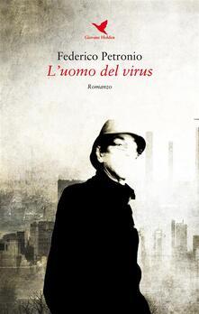 L' uomo del virus - Federico Petronio - ebook