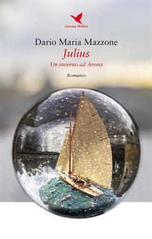 Julius. Un inverno ad Arona - Dario Maria Mazzone - ebook