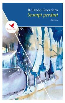 Stampi perduti - Rolando Guerriero - ebook