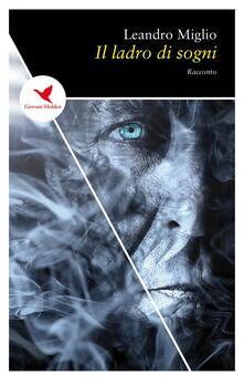 Il ladro di sogni - Leandro Miglio - ebook