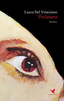 Perlanera - Laura Del Veneziano - ebook