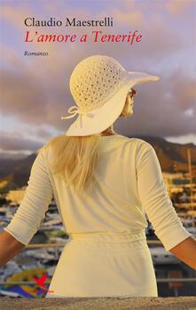 L' amore a Tenerife - Claudio Maestrelli - ebook