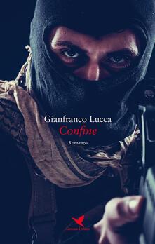 Confine - Gianfranco Lucca - ebook