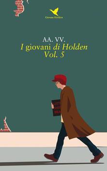 I giovani di Holden. Vol. 5 - AA. VV. - ebook
