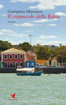 Il crepuscolo della Bahia - Giampiero Marrocco - ebook
