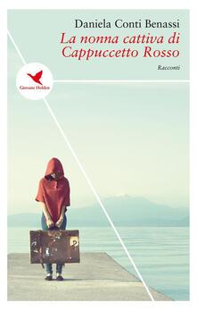 La nonna cattiva di Cappuccetto Rosso - Daniela Conti Benassi - ebook