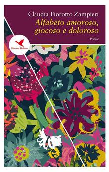 Alfabeto amoroso, giocoso e doloroso - Claudia Fiorotto Zampieri - ebook