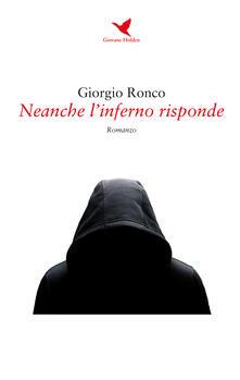 Neanche l'inferno risponde - Giorgio Ronco - copertina