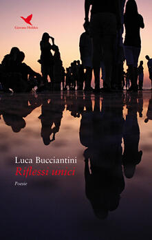 Riflessi unici - Luca Bucciantini - copertina