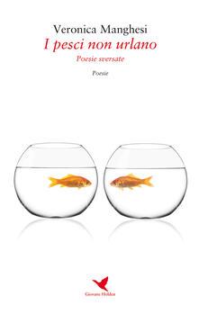 I pesci non urlano - Veronica Manghesi - copertina
