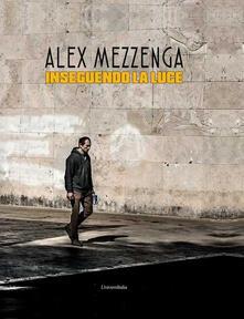 Inseguendo la luce - Alex Mezzenga - copertina
