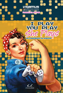 I play you play she plays. Un (video)gioco da ragazze