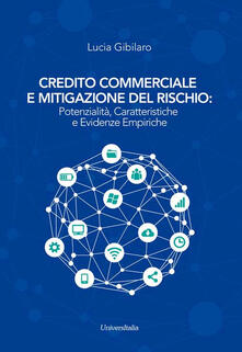 Amatigota.it Credito commerciale e mitigazione del rischio: potenzialità, caratteristiche e evidenze empiriche Image