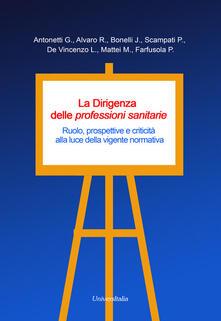 La dirigenza delle professioni sanitarie. Ruolo, prospettive e criticità alla luce della vigente normativa.pdf