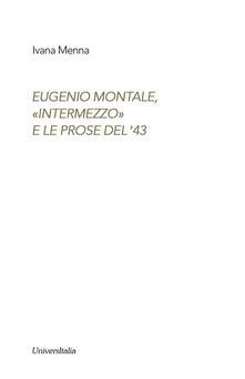 Laboratorioprovematerialilct.it Eugenio Montale. «Intermezzo» e le prose del ?43 Image