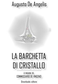La barchetta di cristallo. Le indagini del commissario De Vincenzi - Augusto De Angelis - ebook