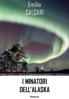 I minatori dell'Alaska - Emilio Salgari - ebook
