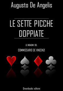 Le sette picche doppiate. Le indagini del commissario De Vincenzi - Augusto De Angelis - ebook