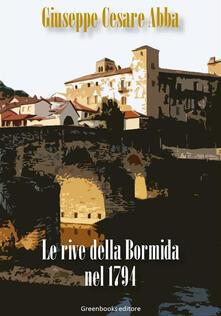 Le rive della Bormida nel 1794 - Giuseppe Cesare Abba - ebook
