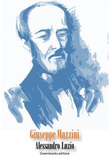 Giuseppe Mazzini - Alessandro Luzio - ebook