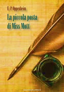 La piccola posta di Miss Mott - E. Phillips Oppenheim - ebook