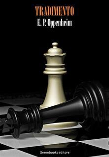Tradimento - E. Phillips Oppenheim - ebook