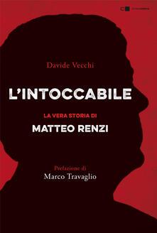 L intoccabile. La vera storia di Matteo Renzi.pdf