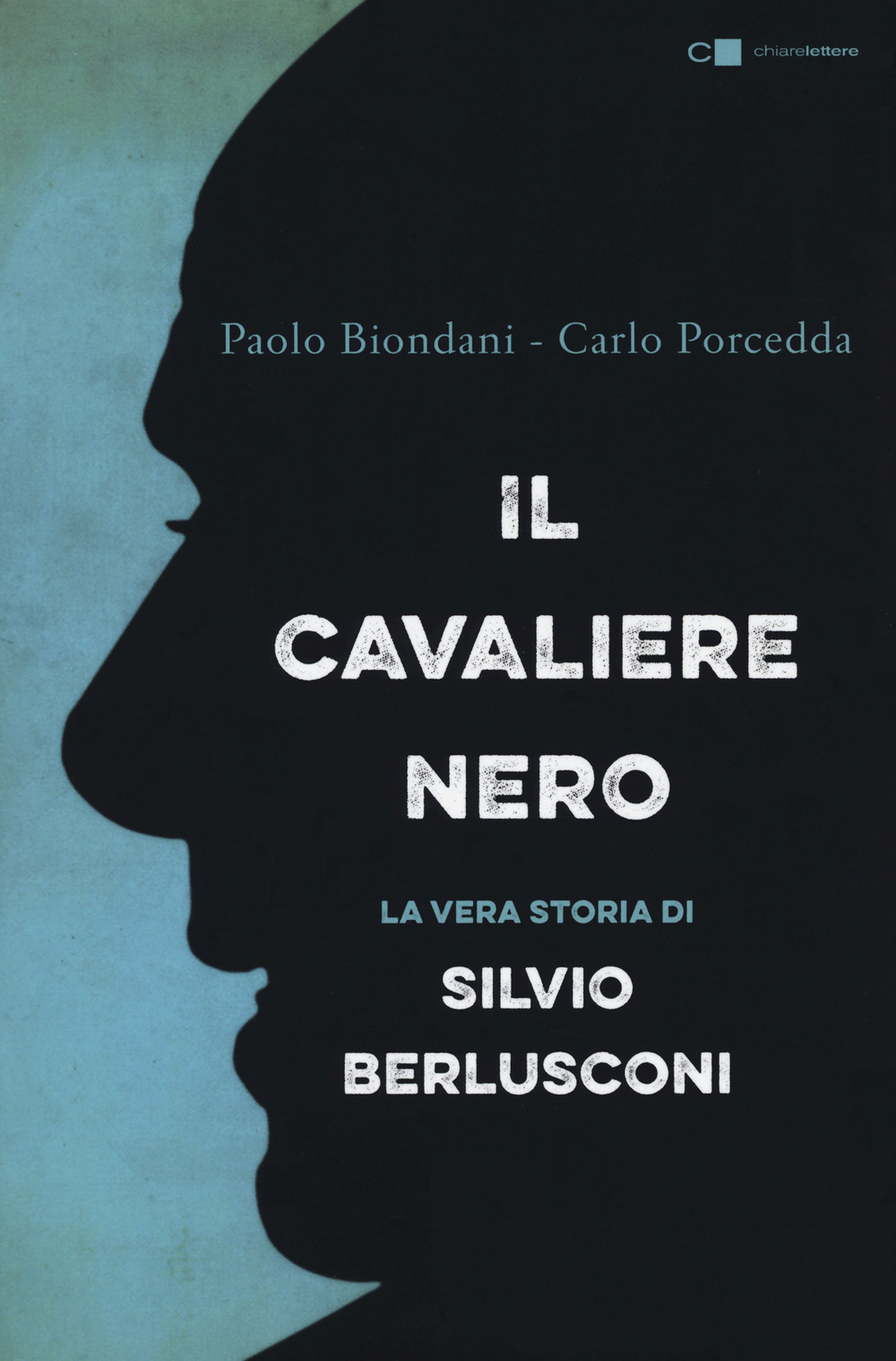 Image of Il cavaliere nero. La vera storia di Silvio Berlusconi