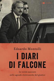 I diari di Falcone. Le verità nascoste nelle agende elettroniche del giudice - Edoardo Montolli - copertina
