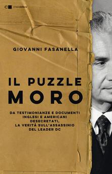 Il puzzle Moro. Da testimonianze e documenti inglesi e americani desecretati, la verità sull'assassinio del leader Dc - Giovanni Fasanella - ebook