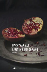 L' ultimo melograno - Bachtyar Ali,Margherita Diotalevi - ebook