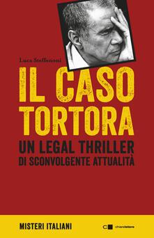 Il caso Tortora - Luca Steffenoni - ebook