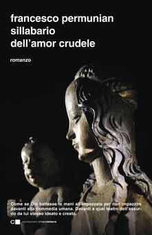 Sillabario dell'amor crudele - Francesco Permunian - copertina