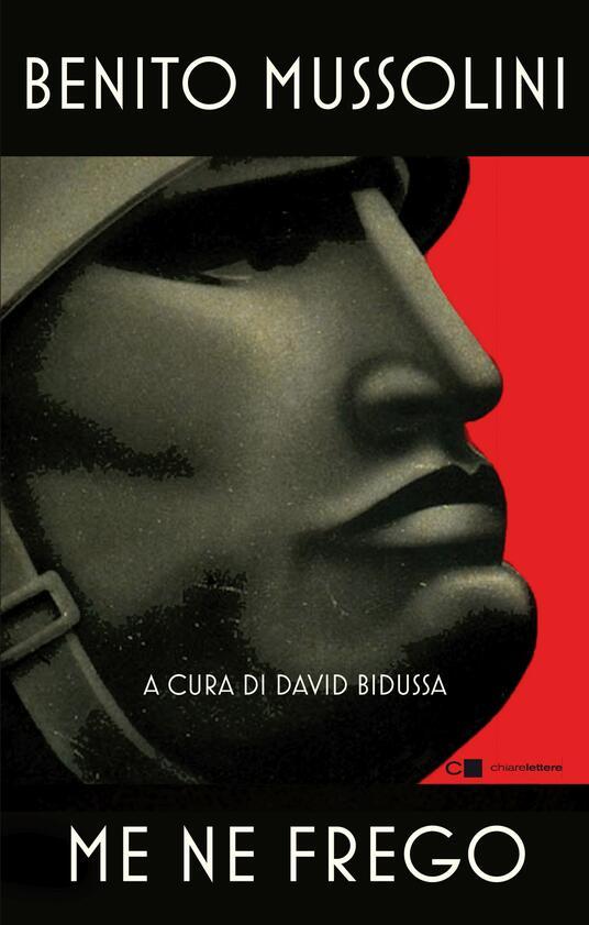 Me ne frego - Benito Mussolini - copertina
