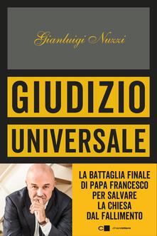 Giudizio universale. La battaglia finale di Papa Francesco per salvare la Chiesa dal fallimento - Gianluigi Nuzzi - copertina